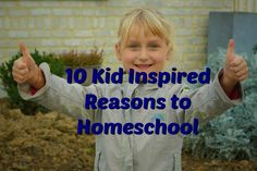 10 Kid Inspired Reasons to Homeschool from Eclectic Homeschooling