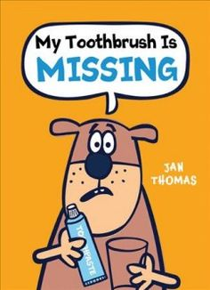 My Toothbrush Is Missing! by Jan Thomas   (Giggle Gang series)