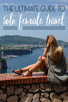 The Ultimate Guide to Solo Female Travel | The Blonde Abroad | Bloglovin'