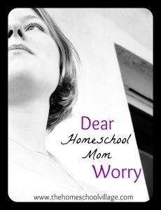 Dear Homeschool Mom Worry