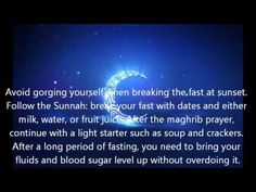 Most Important Ramadan health tips 2016. https://www.youtube.com/watch?v=SXPvlr8OTC4