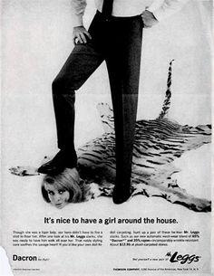 Sr. Leggs Slacks É agradável ter uma menina em torno da casa de publicidade mais sexista extremamente sexismo anúncios impressos sexistas do chauvinismo 40s 50s 60s 70s 50s Housewives anúncios chauvinistas homens loucos Don Draper pior engraçado