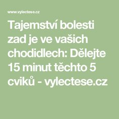 Tajemství bolesti zad je ve vašich chodidlech: Dělejte 15 minut těchto 5 cviků - vylectese.cz Health Fitness, Lose Weight, Hair Beauty, Math Equations, Health, Fitness, Cute Hair, Health And Fitness