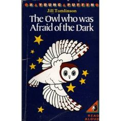 Plop, The Owl who was afraid of the dark by Jill Tomlinson - not a picture book but a very favourite of mine.  There is a picture book version now but it isn't as good as the pictures her words painted in childhood head