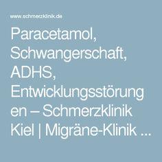 Paracetamol, Schwangerschaft, ADHS, Entwicklungsstörungen – Schmerzklinik Kiel | Migräne-Klinik | Kopfschmerzzentrum