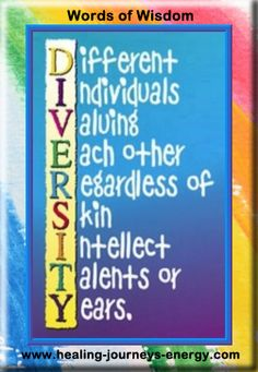 Diversity...is Different Individuals Valuing Each Other Regardless of Skil, Intellect, Talents, or Years.