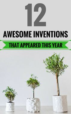12 Most Awesome Inventions That Appeared This Year