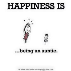 Happy Quotes : Happiness is.being an Auntie. - Hall Of Quotes The Words, Happy Quotes, Me Quotes, Happy Sayings, Nephew Quotes, Sister Quotes, Auntie Quotes Niece, Daughter Quotes, Sayings