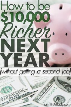 Looking for ways to make or save extra cash? This will show you how to be $10,000 richer next year! For Real.