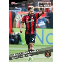 JOSEF MARTINEZ - 2017 MLS Topps NOW Card 7 - Print Run QTY: 47 Cards