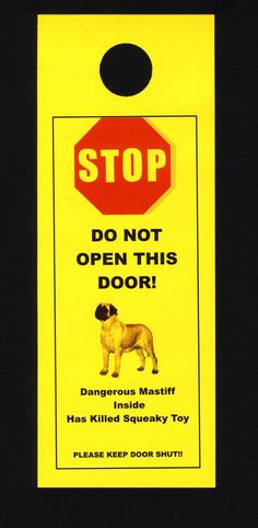 Dangerous English Mastiff Inside - Has Killed Squeaky Toy. $5.00, via Etsy.