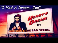 Nick Cave & The Bad Seeds - I Had A Dream, Joe