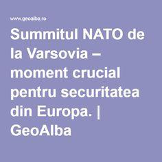 Summitul NATO de la Varsovia – moment crucial pentru securitatea din Europa.   GeoAlba In This Moment, Blog, Warsaw, Blogging