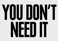 My cleaning motto right now. I have too much stuff.