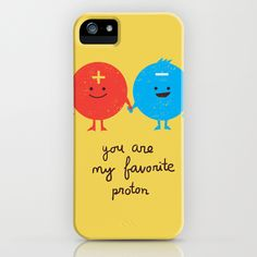 You are my favorite proton iPhone Case