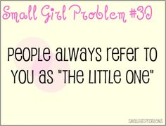 Which I actually find super darling and don't mind at all. #petite #short_girl #problems