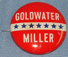 Political Campaign | 1964 Presidential Political Campaign Button Barry Goldwater William ...