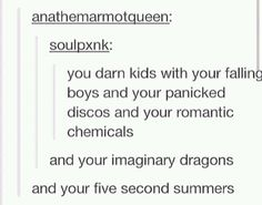 Fall Out Boy, Panic! at the Disco, My Chemical Romance, Imagine Dragons, 5 Seconds of Summer My Tumblr, Tumblr Funny, Funny Quotes, Funny Memes, Hilarious, Lauren Daigle, Thing 1, Daft Punk, Panic! At The Disco