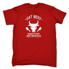 123t USA Men's Eat Beef Because The West Wasn't Won On Salad Funny T-Shirt