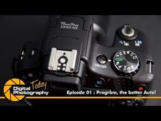 Episode 01 - Program, the better Auto [Digital Photography Today] - YouTube