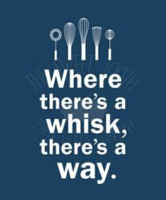 Where there is a whisk, there is a way! #bake #desserts and find your way! #sweet