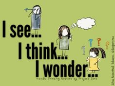 Visible Thinking Routine: I see.I think…I wonder… Then have students answer their own or each others questions! Good way to summarize new approach to downtown walk through project! Visible Thinking Routines, Visual Thinking Strategies, Visible Learning, Critical Thinking Skills, Teaching Strategies, Teaching Resources, Teaching Tools, Inquiry Based Learning, Project Based Learning