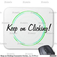 Shop Keep on Clicking Concentric Circles Mouse Pad created by JFJPhoto. Keep On, Custom Mouse Pads, Marketing Materials, Circles