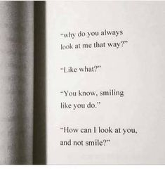 BEST LIFE QUOTES    Why do you always look at me that way? —via http://ift.tt/2eY7hg4