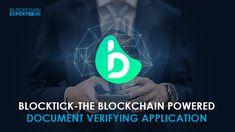 Blocktick The Blockchain Powered Document Verifying Application Greater London, Blockchain Technology, The Unit