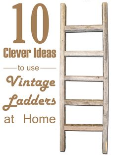 10 Clever Ideas to Use Vintage Ladders at Home