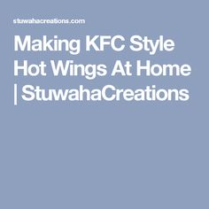 Making KFC Style Hot Wings At Home | StuwahaCreations Lets Try, Buffalo Wings, Kfc, How To Make, Recipes, Style, Swag, Buffalo Wild Wings, Recipies