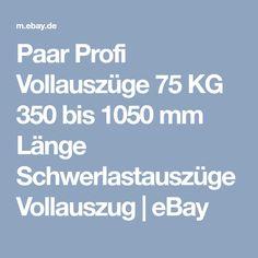 Paar Profi Vollauszüge 75 KG 350 bis 1050 mm Länge Schwerlastauszüge Vollauszug   eBay