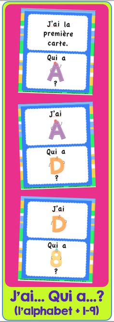 Fun game to practice the letters and the first numbers! J'ai... Qui a...?