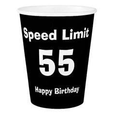 Speed Limit 55 Happy Birthday