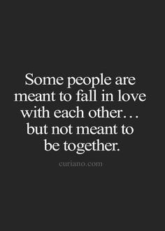 Meant for each other, but not together