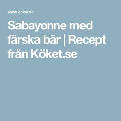 Sabayonne med färska bär | Recept från Köket.se