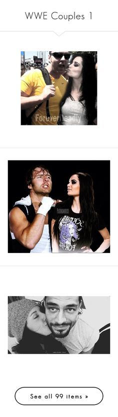 """""""WWE Couples 1"""" by thedarkestofhearts ❤ liked on Polyvore featuring manips, wwe, dean ambrose and manip"""