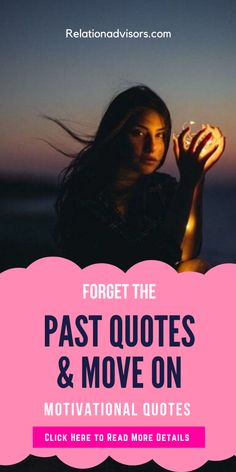 Forget the Past Quotes and Moving on - Read Best Motivational Quotes for Moving On to Start New Life Positive Move On Quotes, Encouraging Quotes About Life, Moving On Quotes Letting Go, Quotes About Moving On, Inspiring Quotes About Life, Quotes About Strength, Encouragement Quotes, Forget The Past Quotes, Best Motivational Quotes