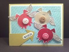 When Pigs Fly Card...with button snouts & wings.