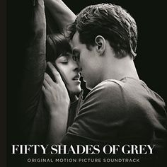 Fifty Shades Of Grey (Original Motion Picture Soundtrack) #FiftyShades #OfficialFifty