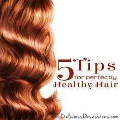 5 Tips for Perfectly Healthy Hair (and a look into my own hair loss) // deliciousobsessions.com // #hairloss #healthyhair #haircare