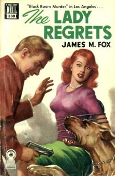 """James M. Fox """"The Lady Regrets"""" Dell Mapback #338, 1949; bought 5/31/16"""