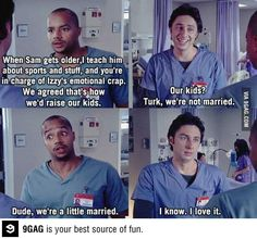 Scrubs Haha greatest bromance ever