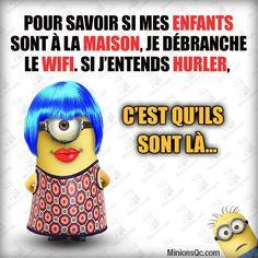 pour savoir si mes enfants sont à la maison, je débranche le wifi... Minion Humour, Minion S, Teaching French, Minions Quotes, All Quotes, Funny Cute, Funny Images, Laughter, Like4like