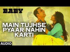 'Main Tujhse Pyaar Nahin Karti' (Female) FULL AUDIO Song   Baby - Releasing on 23rd January 2015 - YouTube