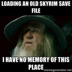 Loading an old Skyrim save file...I have no memory of this place