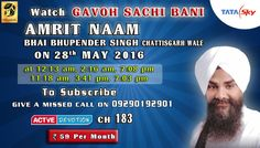 28th May Schedule of Tata Sky Active Devotion Gurbani Channel..  Watch Channel no 183 on Tata Sky to listen to Gurbani 24 hours. Facebook - https://www.facebook.com/nirmolakgurbaniofficial/ Downlaod The Mobile Application For 24 x 7 free gurbani kirtan -  Playstore - https://play.google.com/store/apps/details… App Store - https://itunes.apple.com/…/a…/nirmolak-gurbani/id1084234941…