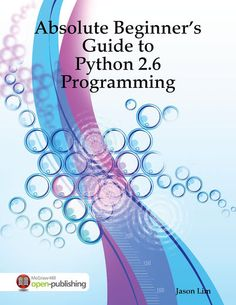 Absolute Beginner's Guide to Python 2.6 Programming - Jason Lim...: Absolute Beginner's Guide to Python 2.6 Programming - Jason… #Computers