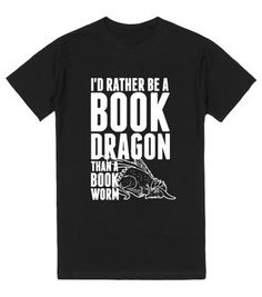 I'd Rather Be A Book Dragon