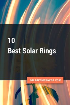 10 best solar rings for your pool. These rings are definitely a great way to save money since they don't use up any sort of electricity and also contribute to the idea of sustainability.